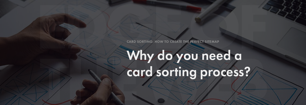 Why do you need a card sorting process
