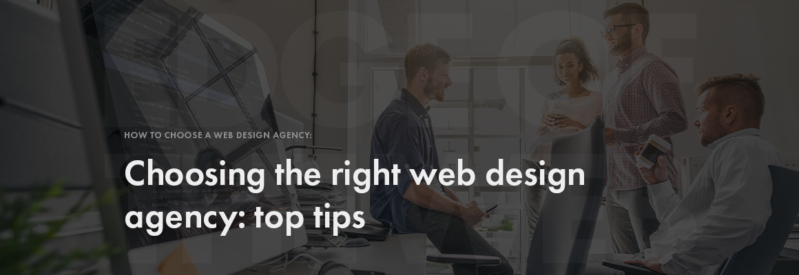 Choose the right web design agency tips
