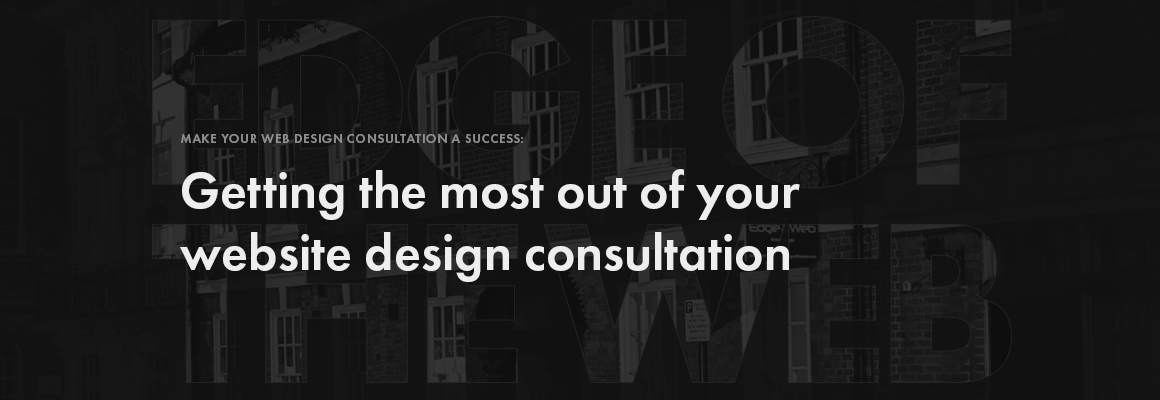 Getting the most out of your web design consultation