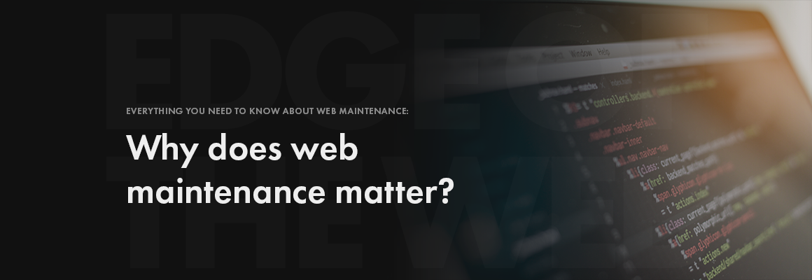 Why does web maintenance matter?